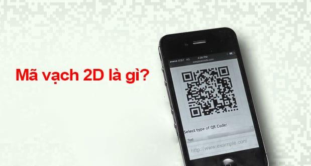 Mã vạch 2D là gì? Khái niệm mã phản hồi nhanh